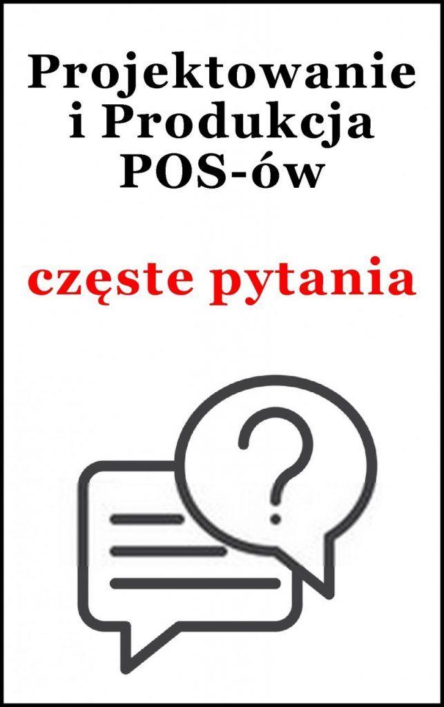 projektowanie i produkcja POS częste pytania)